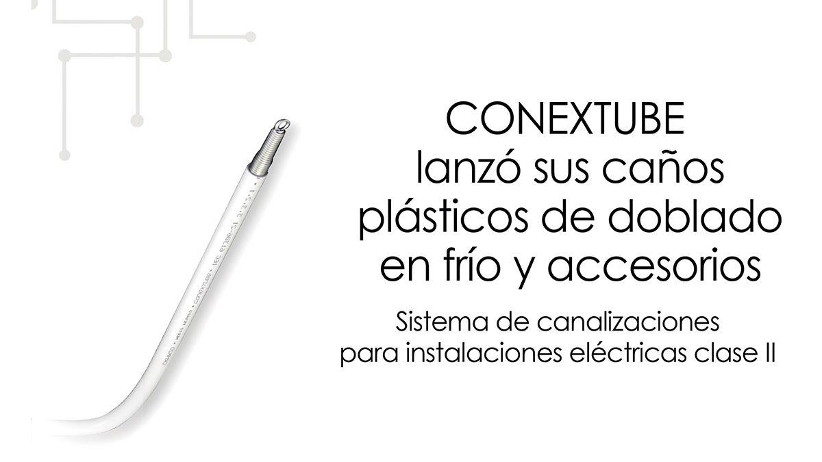 Conextube lanzó sus caños plásticos de doblado en frío y accesorios.